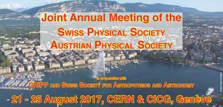 Swiss Physical Society Annual Meeting - 21 to 25 August 2017
